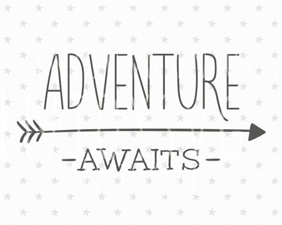 Adventure Awaits Svg Files Adventure Awaits Svg Adventure Svg