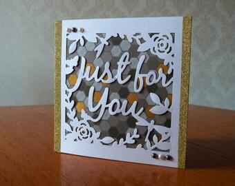 Handmade Die Cut 'Just For You' Greetings Card