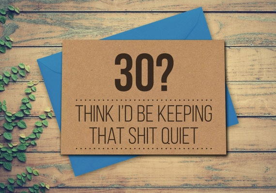 The Dirty Thirty 30 Birthday Cards for The Big 30 – Funny 30th Birthday Greetings
