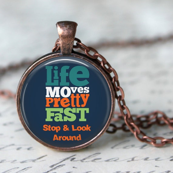 Life Moves Pretty Fast: Items Similar To Life Moves Pretty Fast, Stop And Look