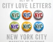 "New York City Valentines Gift- New York City Buttons 1 inch or Magnets Set of 6- 1"" New York City Magnets- New York City Pinbacks- NYC Gift"