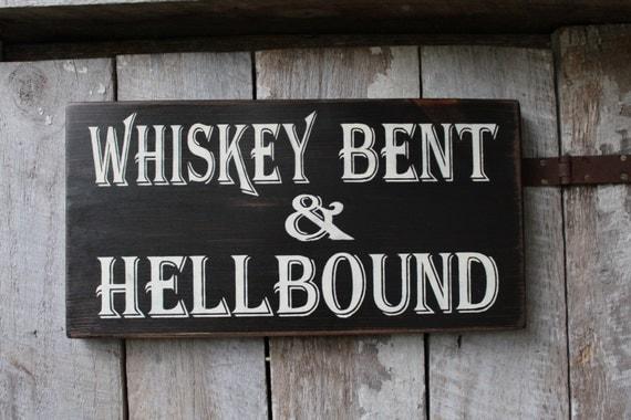 Primitive wood sign whiskey bent hell bound bar decor lyrics