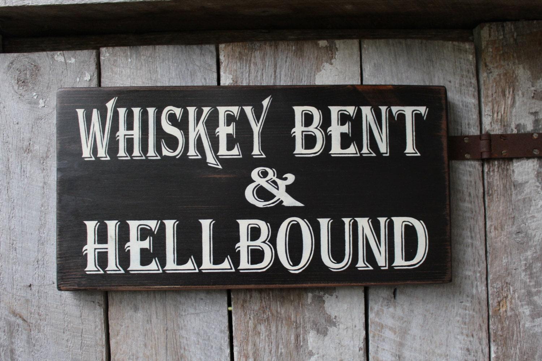 Primitive Wood Sign Whiskey Bent Amp Hell Bound Bar Decor Lyrics