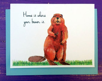 Home is where your beaver is greeting card