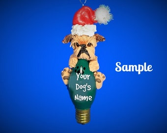 tan natural Ears Brussels Griffon Santa Dog Christmas Light Bulb Ornament Sally's Bits of Clay PERSONALIZED FREE with dog's name