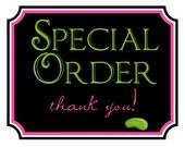 Special order for Toni-Rose Annicaro- RUSH ORDER