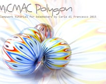 LAMPWORK TUTORIAL MiCMAC POLYGON  for bead makers by Carla di Francesco