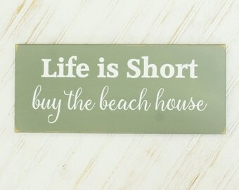 Beach Sign Life is Short Buy the Beach House, Beach Decor, Beach Cottage, Coastal Decor, Seaside Decor