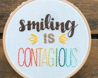 Smiling is Contagious embroidery hoop art