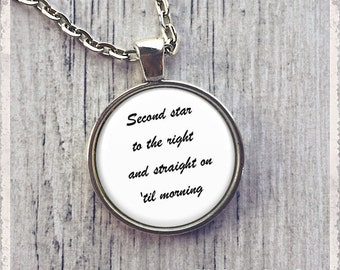 Second Star On The Right - Inspirational Quote  - Photo Pendant Necklace - Literary Jewelry or Key Ring Keychain