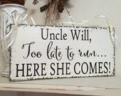 WEDDING SIGNS, Uncle Signs, Too late to run, here she comes, Ring Bearer Signs, Flower Girl Signs, Mr. and Mrs Signs, 5.5 x 11.5