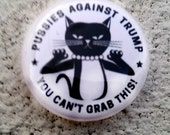 Pussies Against Trump 1 inch Button