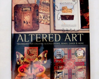 Altered Art Hardback Book - Techniques and Inspiration for Altered Art & Assemblage Projects by Terry Taylor