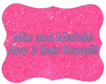Special Price - Pick any 2 ribbon hair bows!!!  Mix and Match!!!