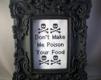 Don't Make Me Poison Your Food