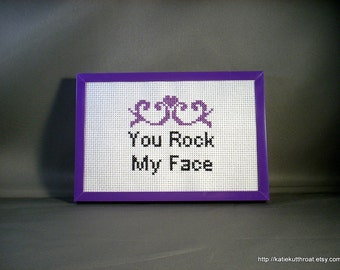 You Rock My Face