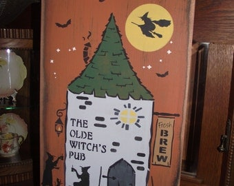 The Old Witches Pub  -   primitive wood Halloween sign