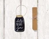 Date Night Jar Sign - Date Night Jar - Date Night Mason Jar - Hand Painted Wedding Sign - Wedding Date Night Jar - Bridal Shower Activity