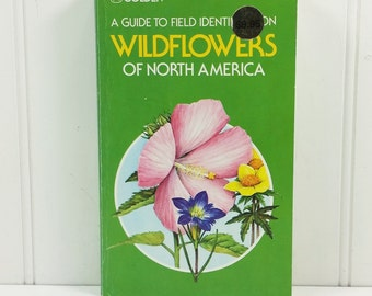 Wildflowers of North America, A Guide to Field Identification, 1984 Softcover Golden Field Guide to Wildflowers