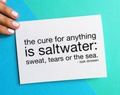 the cure for anything is saltwater sweat tears or the sea sympathy card thinking of you quote card isak denison black friday cyber monday