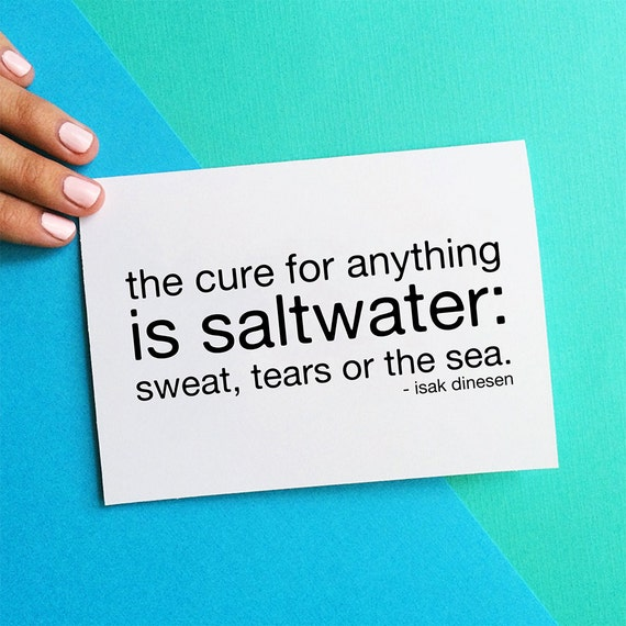 the cure for anything is saltwater sweat tears or the sea sympathy card, thinking of you, quote card, isak denison, letterhappy