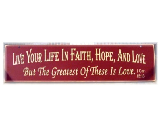 Live Your Life In Faith Hope And Love...primitive wood sign