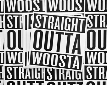 Weatherproof Vinyl Sticker - Straight Outta Woosta - Worcester Massachusetts - Unique, Fun Sticker for Car, Luggage, Laptop - Artstudio54