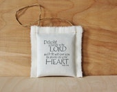Delight Yourself in the Lord Balsam Sachet Ornament, Psalm 37:4 Bible Verse Scripture Decoration