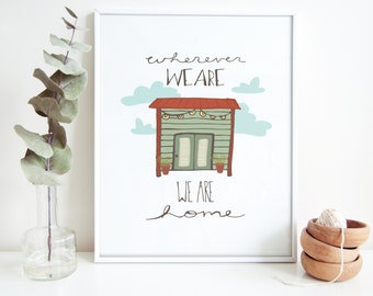We Are Home Print