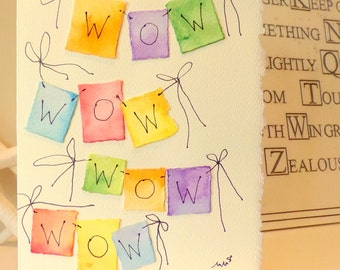 "Wow Wow Wow Wow Watercolor Original ""Big Card"" 5x7 With Matching Envelope  betrueoriginals"