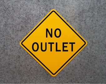 "NO OUTLET SIGN / 16"" X 16"" Aluminum Street Plaque"