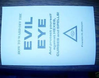 "how to ward off the evil eye ""And PROTECT YOURSELF AGAINST hexes, curses, and spells book"