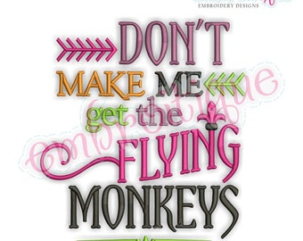 Don't Make Me Get The Flying Monkeys - Halloween  - Instant Download Machine embroidery design