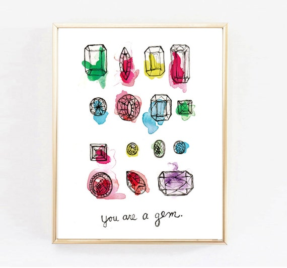 You are a Gem, Art Print,Inspirational quote, Watercolor Print, Office Art, Girls Art, Home Decor, Best Friend Gift Gift, Bridesmaid Gift