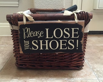 Please Lose Your Shoes Wood Sign ~ No Shoes Sign ~ READY TO SHIP ~ Please Remove Your Shoes Sign ~ No Shoes ~ Shoe Basket Sign