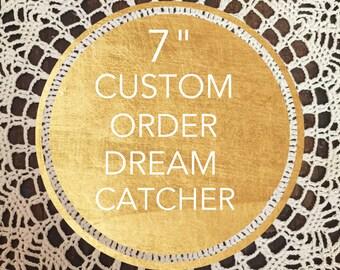 "7"" Custom Order DreamCatcher"