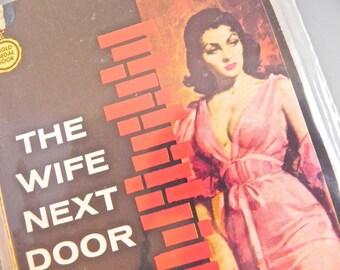 Vintage Pulp Fiction 50s Racey Novel The Wife Next Door - on sale
