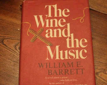 The Wine and the Music by William E. Barret