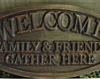 Welcome Sign Friends & Family Gather Here