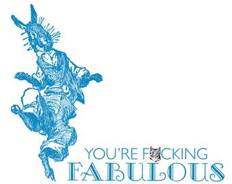 Joyous Br'er Rabbit - EXPLICIT - You're F***ing Fabulous! - Ridiculous Letterpress Art Print 11 x 7