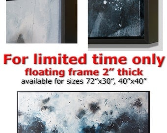 72x30 and 40x40 Black floating frame available for large oversized paintings
