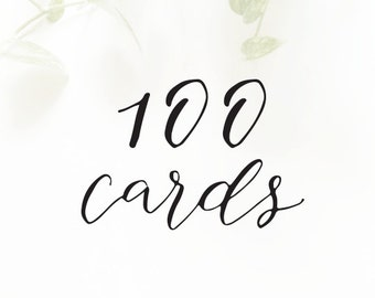 100 CARDS - for cards with the SAME customization only