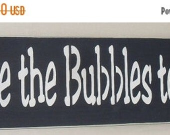25% OFF TODAY You are the Bubbles to my Bath Wooden Bathroom Sign You Pick Colors