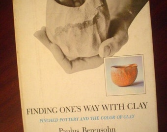 Berensohn. Finding One's way with Clay : Pinched Pottery and the Color of Clay
