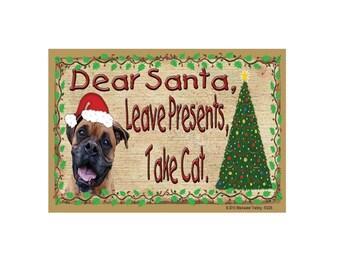 "Brindle Boxer Dear Santa, Leave Presents, Take CAT Dog Christmas Fridge Refrigerator Magnet 3.5""x 2.5"""