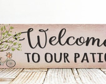 Welcome To Our Patio Sign, Porch Welcome Sign, Welcome Sign, Porch Sign