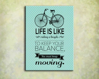 Life is Like Riding A Bicycle - Word Art Print - 16x20 Gallery Wrapped Canvas - To Keep Your Balance You Must Keep Moving