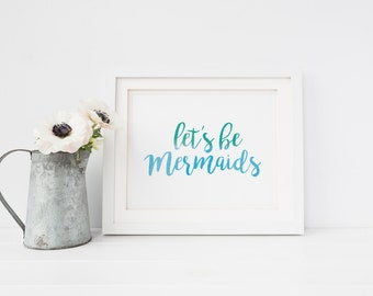 "Let's Be Mermaids 8 x 10"" Art Print"