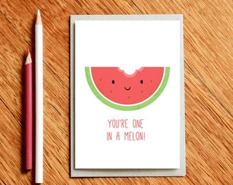 You're One in a Melon -  Thank You Card, Teacher Card, Teacher Gift, Valentine's Day Card, Foodie Gift, Funny Birthday Card, Christmas Card