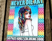 25 PERCENT OFF 50 Page Black and White Adult Coloring Book - Never Die Art Coloring Book - Tattoo Art, Sugar Skull Girls, Pin Ups and More!
